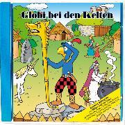 Cover-Bild zu Globi bei den Kelten Bd. 77 CD von Müller, Walter Andreas (Gelesen)