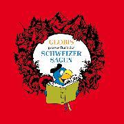Cover-Bild zu Globis Schweizer Sagen 1 von Müller, Walter Andreas (Gelesen)