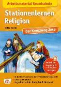 Cover-Bild zu Arbeitsmaterial Grundschule. Stationenlernen Religion. Der Kreuzweg Jesu von Vaorin, Britta
