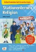 Cover-Bild zu Arbeitsmaterial Grundschule. Stationenlernen Religion: Martin Luther von Vaorin, Britta