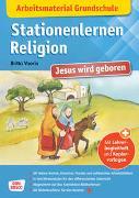 Cover-Bild zu Arbeitsmaterial Grundschule. Stationenlernen Religion: Jesus wird geboren von Vaorin, Britta