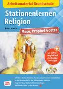 Cover-Bild zu Arbeitsmaterial Grundschule. Stationenlernen Religion: Mose, Prophet Gottes von Vaorin, Britta