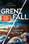 Cover-Bild zu Schneider, Anna: Grenzfall - Ihr Schrei in der Nacht