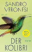 Cover-Bild zu Der Kolibri - Premio Strega 2020 von Veronesi, Sandro