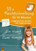 Cover-Bild zu 30 x Rechtschreibung für 45 Minuten - Klasse 3 von Engelhardt, Anja