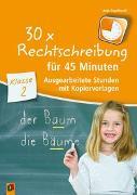 Cover-Bild zu 30 x Rechtschreibung für 45 Minuten - Klasse 2 von Engelhardt, Anja