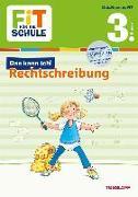 Cover-Bild zu FiT FÜR DIE SCHULE: Das kann ich! Rechtschreibung 3. Klasse von Helmchen, Sabine