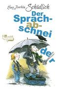 Cover-Bild zu Der Sprachabschneider von Schädlich, Hans Joachim