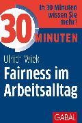 Cover-Bild zu 30 Minuten Fairness im Arbeitsalltag (eBook) von Wiek, Ulrich