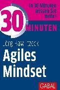 Cover-Bild zu 30 Minuten Agiles Mindset (eBook) von Hawlitzeck, Jörg