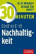 Cover-Bild zu 30 Minuten Nachhaltigkeit (eBook) von Ernst, Dorothea Franziska