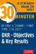 Cover-Bild zu 30 Minuten OKR - Objectives & Key Results (eBook) von Steiner, André Daiyû