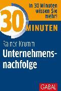Cover-Bild zu 30 Minuten Unternehmensnachfolge (eBook) von Krumm, Rainer