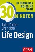 Cover-Bild zu 30 Minuten Life Design von Gürtler, Jochen