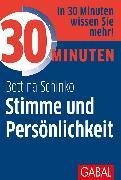 Cover-Bild zu 30 Minuten Stimme und Persönlichkeit (eBook) von Schinko, Bettina