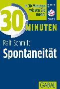Cover-Bild zu 30 Minuten Spontaneität (eBook) von Schmitt, Ralf