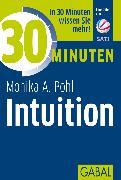 Cover-Bild zu 30 Minuten Intuition (eBook) von Pohl, Monika A.
