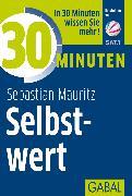 Cover-Bild zu 30 Minuten Selbstwert (eBook) von Mauritz, Sebastian