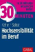 Cover-Bild zu 30 Minuten Hochsensibilität im Beruf (eBook) von Sohst, Kathrin