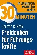 Cover-Bild zu 30 Minuten Freidenken für Führungskräfte (eBook) von Rath, Carsten K.