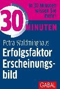 Cover-Bild zu 30 Minuten Erfolgsfaktor Erscheinungsbild (eBook) von Waldminghaus, Petra
