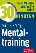 Cover-Bild zu 30 Minuten Mentaltraining (eBook) von Hornig, Markus
