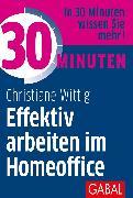 Cover-Bild zu 30 Minuten Effektiv arbeiten im Homeoffice (eBook) von Wittig, Christiane