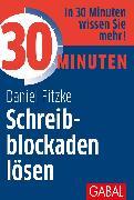 Cover-Bild zu 30 Minuten Schreibblockaden lösen (eBook) von Fitzke, Daniel