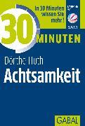 Cover-Bild zu 30 Minuten Achtsamkeit (eBook) von Huth, Dörthe