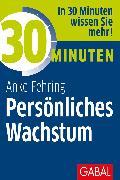 Cover-Bild zu 30 Minuten Persönliches Wachstum (eBook) von Fehring, Anke