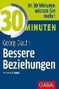 Cover-Bild zu 30 Minuten Bessere Beziehungen mit dem DISG®-Modell (eBook) von Dauth, Georg