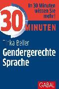Cover-Bild zu 30 Minuten Gendergerechte Sprache (eBook) von Beller, Tinka