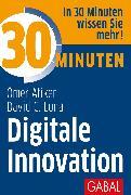 Cover-Bild zu 30 Minuten Digitale Innovation (eBook) von Atiker, Ömer