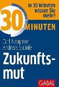 Cover-Bild zu 30 Minuten Zukunftsmut (eBook) von Steinle, Andreas