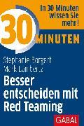 Cover-Bild zu 30 Minuten Besser entscheiden mit Red Teaming (eBook) von Borgert, Stephanie