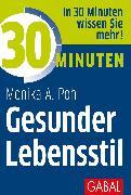 Cover-Bild zu 30 Minuten Gesunder Lebensstil (eBook) von Pohl, Monika A.