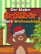 Cover-Bild zu Der kleine Brüllbär feiert Weihnachten (eBook) von Uebe, Ingrid