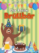 Cover-Bild zu Der kleine Brüllbär (eBook) von Uebe, Ingrid