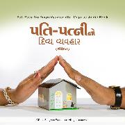 Cover-Bild zu Pati Patni No Divya Vyavhar (S) - Gujarati Audio Book (Audio Download) von Bhagwan, Dada