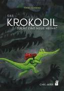 Cover-Bild zu Slegers, Yoeri: Das Krokodil sucht eine neue Heimat