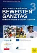 Cover-Bild zu Acht Schulporträts zum Bewegten Ganztag in Niederbayern und Oberösterreich von Waschler, Gerhard (Hrsg.)
