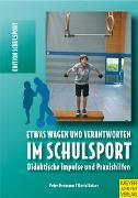 Cover-Bild zu Etwas wagen und verantworten im Schulsport von Neumann, Peter