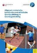Cover-Bild zu Allgemein motorische, koordinative und athletische Grundausbildung im Grundlagentraining von Guhs, Paul