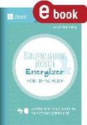 Cover-Bild zu Konzentrationsbooster & Energizer für die Schule (eBook) von Falkenberg, Ferdinand
