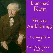 Cover-Bild zu Kant, Immanuel: Immanuel Kant: Was ist Aufklärung? (Audio Download)