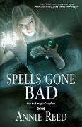 Cover-Bild zu Reed, Annie: Spells Gone Bad (eBook)