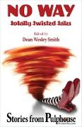 Cover-Bild zu Patterson, Kent: No Way: Totally Twisted Tales: Stories from Pulphouse Magazine (eBook)