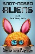 Cover-Bild zu Reed, Annie: Snot-Nosed Aliens: Stories from Pulphouse Fiction Magazine (eBook)