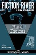 Cover-Bild zu River, Fiction: Fiction River: Hard Choices (Fiction River: An Original Anthology Magazine, #30) (eBook)