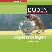 Cover-Bild zu Duden Biologie, Sekundarstufe I - Kopiervorlagen, Wirbeltiere, Kopiervorlagen auf CD-ROM von Alex, Sabine